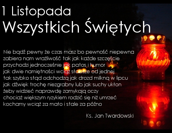 Znalezione obrazy dla zapytania 1 listopada nie bądź pewny że czas masz Twardowski